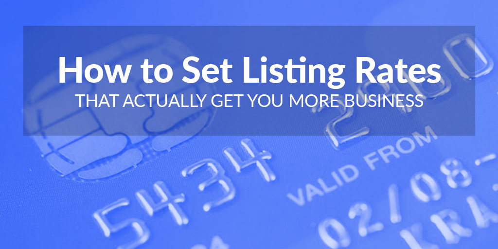 FEATURED_How-to-Set-Listing-Rates--That-Actually-Get-You-More-Business