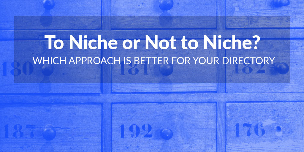 FEATURED_To-Niche-or-Not-to-Niche--Which-Approach-is-Better-for-Your-Directory