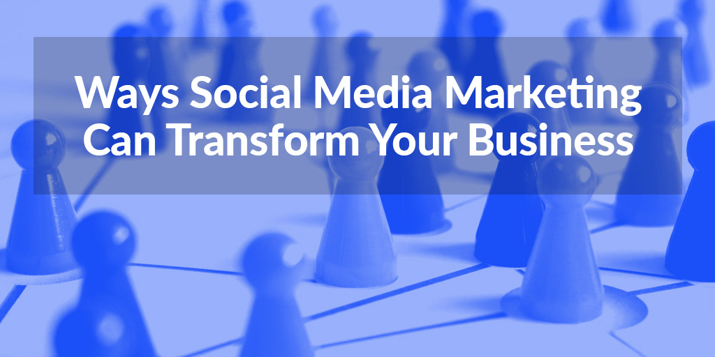 FEATURED_Ways-Social-Media-Marketing-Can-Transform-Your-Business