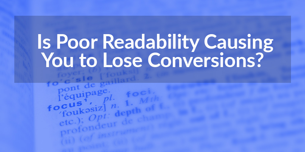featured_-is-poor-readability-causing-you-to-lose-conversions