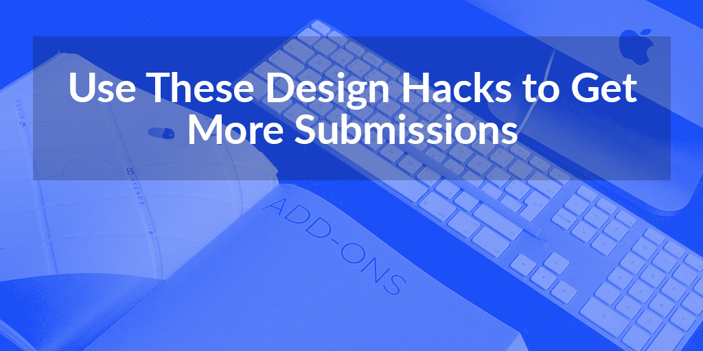 featured_use-these-design-hacks-to-get-more-submissions